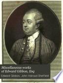Miscellaneous Works of Edward Gibbon, Esq