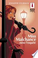 Miss Malchance mène l'enquête (Harlequin Red Dress Ink)