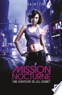 Mission nocturne - Une aventure de Jill Kismet