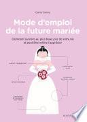Mode d'emploi de la future mariée