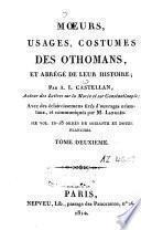 Moeurs, usages, costumes des Othomans, et abrégé de leur histoire