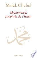 Mohammed, prophète de l'Islam