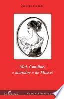 Moi, Caroline, marraine de Musset