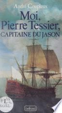 Moi, Pierre Tessier capitaine du Jason