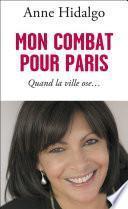 Mon combat pour Paris. Quand la ville ose...