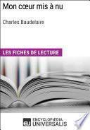 Mon cœur mis à nu de Charles Baudelaire
