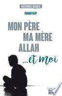 Mon père, ma mère, Allah... et moi