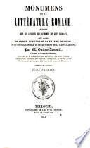Monumens de la littŕature romane: publication] t. 1-3. Las flors del gay saber, estier dichas Las leys d'amors. Les fleurs du gai savoir, autrement dites Lois d'amour [traité de grammaire, de rhétorique et de poésie rédigé par G. Molinier en 1356], traduction de MM. d'Aguilar et d'Escouloubre, revue et complétée par M. Gatien-Arnoult ... [1841-43