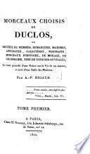 Morceaux choisis [de Duclos], ou Recueil de pensées, remarques, maximes, anecdotes, caractères, portraits, morceaux d'histoire, de morale, de grammaire, tiré de tous ses ouvrages