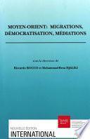 Moyen-Orient : migrations, démocratisation, médiations