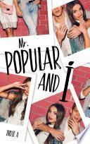 Mr Popular and I