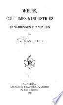 Mœurs, coutumes & industries canadiennes-françaises