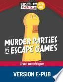 Murder parties et escape games 9/13 ans