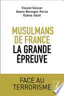 Musulmans de France, la grande épreuve