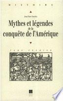 Mythes et légendes de la conquête de l'Amérique