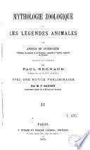 Mythologie zoologique, ou, Les légendes animales
