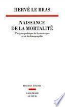 Naissance de la mortalité. L'origine politique de la statistique et de la démographie