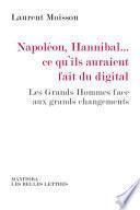 Napoléon, Hannibal ce qu'ils auraient fait du digital