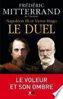 Napoléon III et Victor Hugo : Le duel