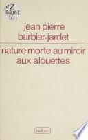 Nature morte au miroir aux alouettes