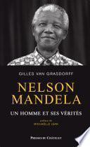 Nelson Mandela, un homme et ses vérités
