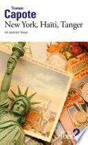 New York, Haïti, Tanger et autres lieux