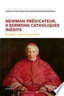Newman prédicateur, 9 sermons catholiques inédits
