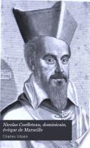 Nicolas Coeffeteau, dominicain, évèque de Marseille