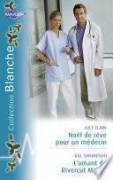 Noël de rêve pour un médecin - L'amant de Rivercut Manor (Harlequin Blanche)