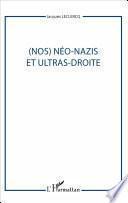 (Nos) Néo-nazis et ultras-droites