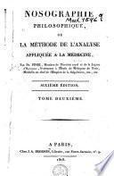 Nosographie philosophique ou la méthode de l'analyse appliquée à la médecine