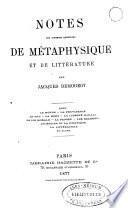 Notes sur diverses questions de métaphysique et de littérature ...
