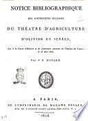 Notice bibliographique des différentes éditions du théatre d'agriculture d'Olivier de Serres, lue à la classe d'histoire et de littérature ancienne de l'Institut de France, le 23 Mai 1806, par J.B. Huzard