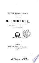 Notice biographique concernant m. Rœderer [by A.V. Arnault] extr. [by P.L. Roederer] de la 'Biographie nouvelle des contemporains'.