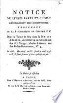 Notice de livres rares et choisis ... de la bibliothèque du citoyen P.C., dont la vente se fera