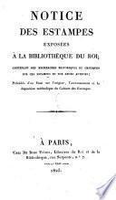 Notice des estampes exposées à la Bibliothèque du Roi