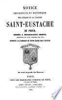 Notice descriptive et historique sur l'église et la paroisse Saint-Eustache de Paris ...
