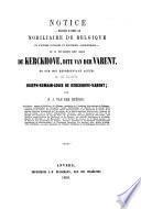 Notice - rédigée d'après le nobiliaire de Belgique et d'autres ouvrages et documents authentiques - sur le très-ancienne noble maison de Kerckhove, dite van der Varent, et sur son représentat actuel M. le Vicomte Joseph-Romain-Louis de Kerckhove-Varent