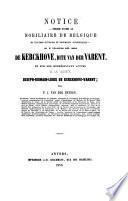 Notice redigee d'apres le nobiliaire de Belgique ... sur la noble maison de Kerckhove dite van der Varent et sur son representant actuel le Vicomte Joseph-Romain Louis de Kerckhove-Varent