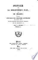 Notice sur la bibliothèque d'Aix, dite de Méjanes ; précédée d'un Essai sur l'histoire littéraire de cette ville, sur ses anciennes bibliothèques publiques, sur ses monuments, etc