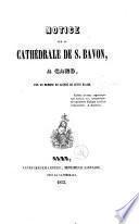 Notice sur la cathédrale de S. Bavon à Gand