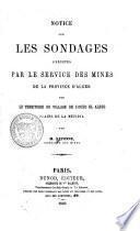 Notice sur les sondages exécutés par le Service des mines de la province d'Alger sur le territoire du village de l'Oued El Aleug, plaine de la Metidja
