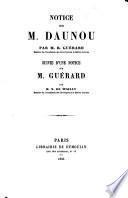 Notice sur M. Daunou par M. B. G. ... Suivie d'une notice sur M. Guérard, par M. N. de Wailly. (Discours prononcé par M. G. pour l'ouverture du Cours de première année à l'École des Chartes. Polyptique de l'abbé Irminon.).