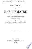 Notice sur N.-E. Lemaire ... éditeur de la Collection des classiques latins