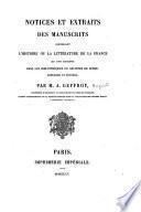 Notices et extraits des manuscrits concernant l'histoire ou la littérature de la France qui sont conservés dans les bibliothèques ou archives de Suède, Danemark et Norwège