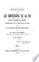 Notices sur les confesseurs de la foi dans le diocèse de Nantes pendant la Révolution