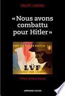 « Nous avons combattu pour Hitler »