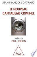 Nouveau Capitalisme criminel (Le)