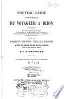 Nouveau guide pittoresque du voyageur à Dijon...