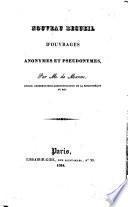 Nouveau recueil d'ouvrages anonymes et pseudonymes. - Paris, Gide 1834